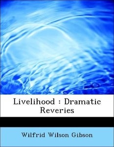 Livelihood : Dramatic Reveries