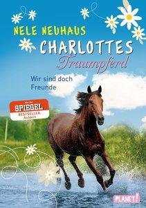 Charlottes Traumpferd, Band 5: Wir sind doch Freunde