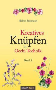 Kreatives Knüpfen in Occhi-Technik Band 2