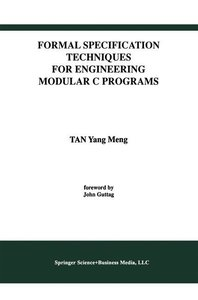 Formal Specification Techniques for Engineering Modular C Progra