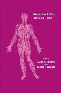 Biomedical Ethics Reviews · 1985