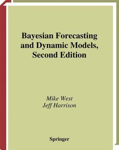 Bayesian Forecasting and Dynamic Models