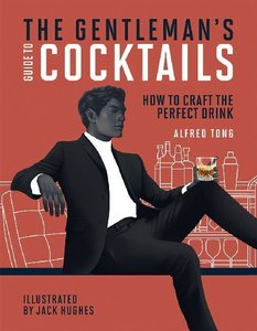 The Gentleman\'s Guide to Cocktails