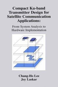 Compact Ku-band Transmitter Design for Satellite Communication A