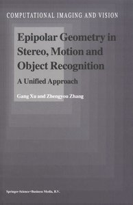 Epipolar Geometry in Stereo, Motion and Object Recognition