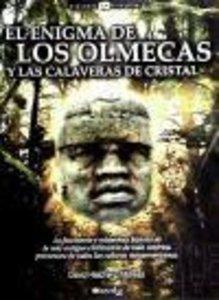 El enigma de los Olmecas y las calaveras de cristal : la fascina
