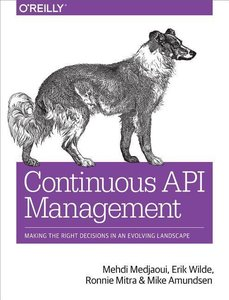 Continuous API Management: Making the Right Decisions in an Evol