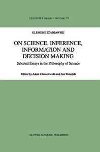 On Science, Inference, Information and Decision-Making