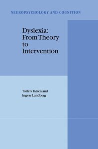 Dyslexia: From Theory to Intervention