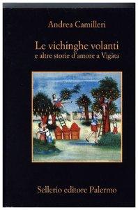 Camilleri, A: Vichinghe volanti e altre storie d\'amore a Vig