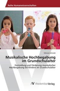 Musikalische Hochbegabung im Grundschulalter