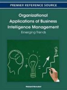 Organizational Applications of Business Intelligence Management: