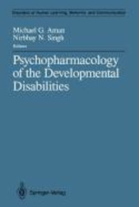 Psychopharmacology of the Developmental Disabilities