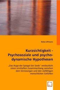 Kurzsichtigkeit - Psychosoziale und psychodynamische Hypothesen