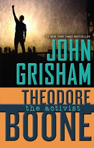 Theodore Boone 04. The Activist