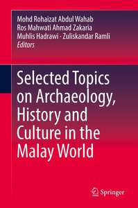 Selected Topics on Archaeology, History and Culture in the Malay