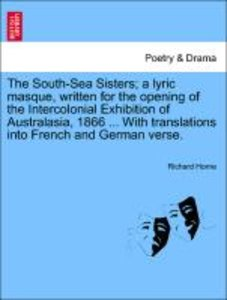The South-Sea Sisters; a lyric masque, written for the opening o