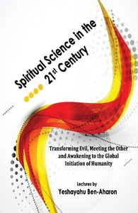 Spiritual Science in the 21st Century