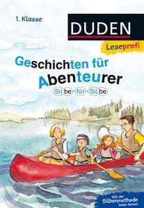 Leseprofi - Silbe für Silbe: Geschichten für Abenteurer, 1. Klas