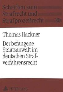 Der befangene Staatsanwalt im deutschen Strafverfahrensrecht