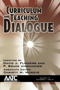 Curriculum and Teaching Dialogue Volume 14, Numbers 1 & 2
