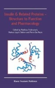 Insulin & Related Proteins - Structure to Function and Pharmacol