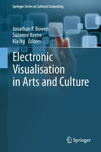 Electronic Visualisation in Arts and Culture