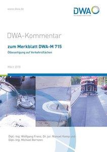 DWA-Kommentar zum Merkblatt DWA-M 715 Ölbeseitigung auf Verkehrs