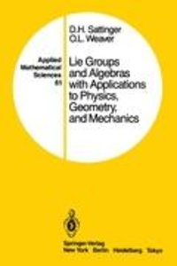 Lie Groups and Algebras with Applications to Physics, Geometry,