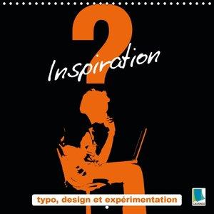 Inspiration - typo, design et expérimentation (Calendrier mural
