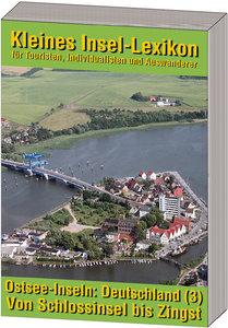 Ostsee-Inseln: Deutschland - Band 3: Von Schlossinsel bis Zingst