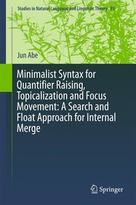 Minimalist Syntax for Quantifier Raising, Topicalization and Foc