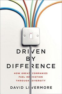 Driven by Difference: How Great Companies Fuel Innovation Throug