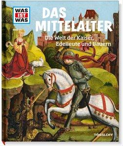 Was ist Was 118 Mittelalter. Die Welt der Kaiser, Edelleute und