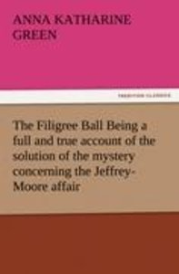 The Filigree Ball Being a full and true account of the solution