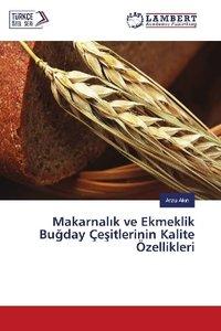 Makarnalik ve Ekmeklik Bugday Çesitlerinin Kalite Özellikleri