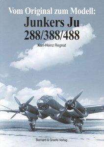 Vom Original zum Modell: Junkers Ju 288/388/488