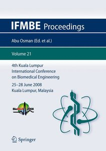 4th Kuala Lumpur International Conference on Biomedical Engineer