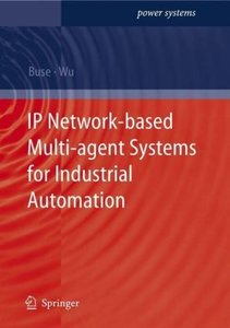 IP Network-based Multi-agent Systems for Industrial Automation