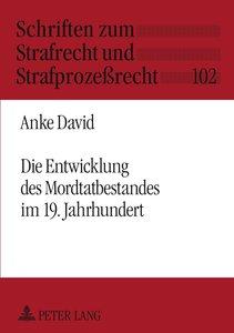 Die Entwicklung des Mordtatbestandes im 19. Jahrhundert