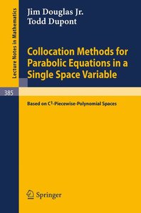 Collocation Methods for Parabolic Equations in a Single Space Va