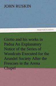 Giotto and his works in Padua An Explanatory Notice of the Serie