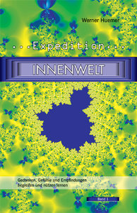 Expedition Innenwelt, Band 1