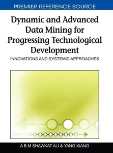 Dynamic and Advanced Data Mining for Progressing Technological D