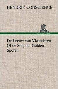 De Leeuw van Vlaanderen Of de Slag der Gulden Sporen