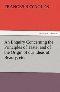 An Enquiry Concerning the Principles of Taste, and of the Origin