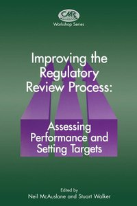 Improving the Regulatory Review Process: Assessing Performance a