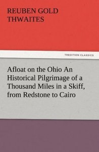 Afloat on the Ohio An Historical Pilgrimage of a Thousand Miles