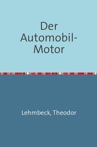 Der Automobil-Motor