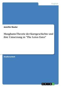"""Maughams Theorie der Kurzgeschichte und ihre Umsetzung in """"The L"""